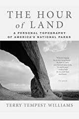 The Hour of Land: A Personal Topography of America's National Parks Paperback