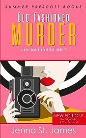 Old Fashioned Murder (A Ryli Sinclair Cozy Mystery Book 3)