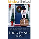 Long Dance Home: Sweet Holiday Romance ~ Welcome to Clearwater ~ Book One in the Series (Clearwater Series 1)