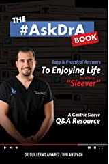 The #AskDrA Book: Easy & Practical Answers To Enjoying Life As A New Sleever. Kindle Edition