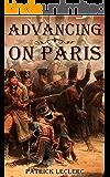 Advancing on Paris (The Immortal Vagabond Healer -Short Historical Adventures Book 1)