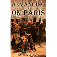 Advancing on Paris (The Immortal Vagabond Healer -Short Historical Adventures Book 1) (English Edition)