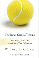The Inner Game of Tennis: The Classic Guide to the Mental Side of Peak Performance Kindle Edition
