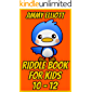 Riddle Book for Kids 10-12: Game for Boys, Girls, Kids and Teens - Don't Laugh Challenge, Interactive Joke Book Contest Game for Boys and Girls Ages 10, 11, 12