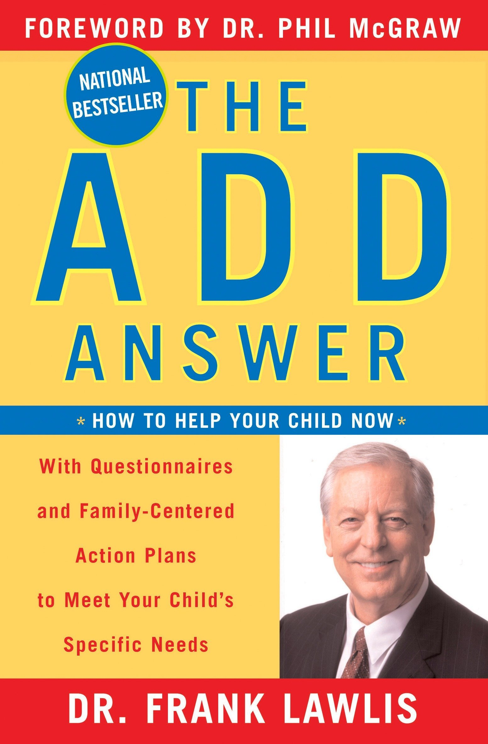 The ADD Answer: How to Help Your Child Now: Frank Lawlis, Phil McGraw:  9780452286900: Amazon.com: Books