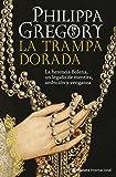 La trampa dorada: La herencia Bolena, un legado de mentira, ambición y venganza (Planeta Internacional)