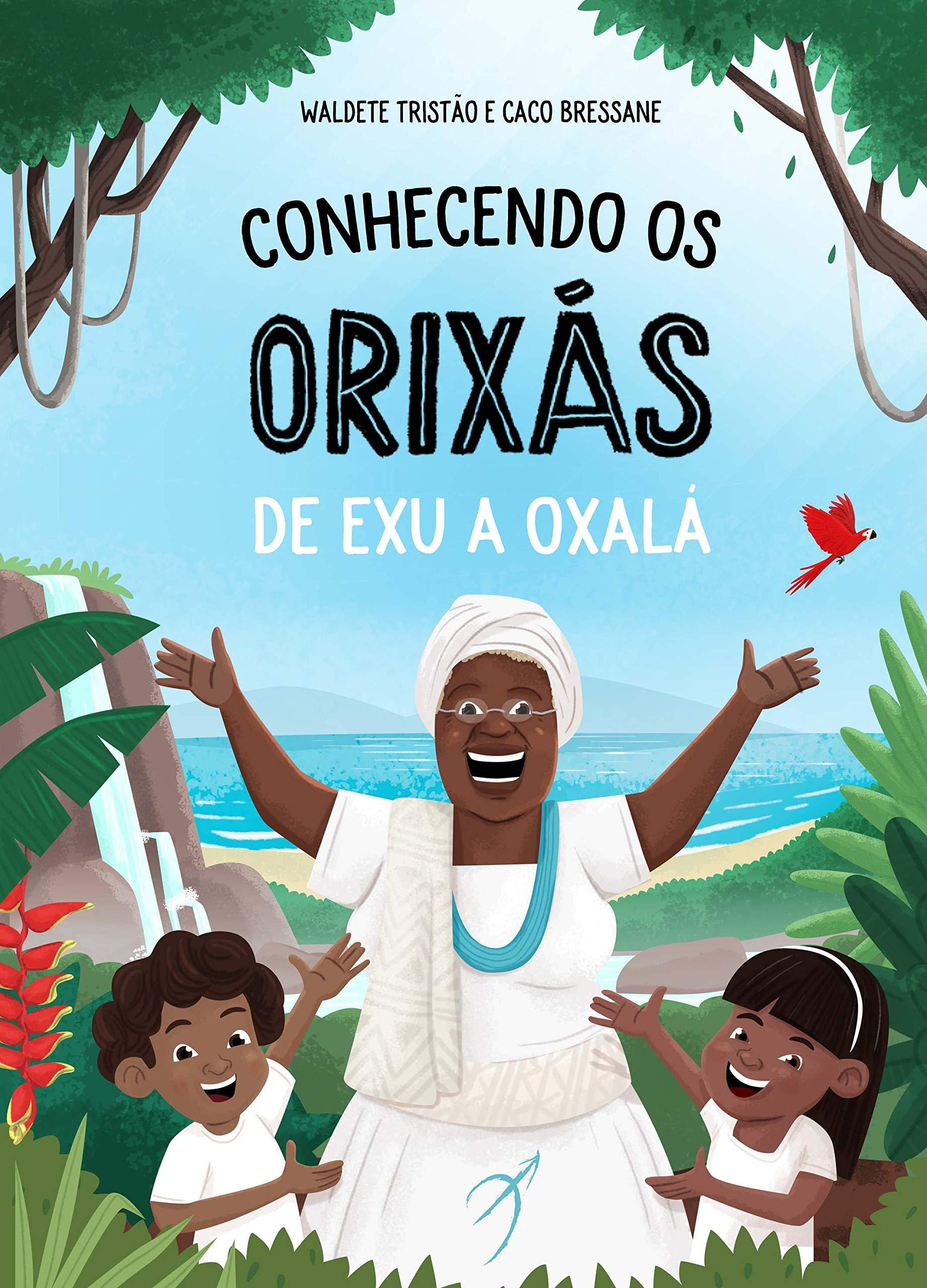 Conhecendo os Orixas. De Exu a Oxala (Em Portugues do Brasil)