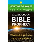 Big Book of Bible Prophecy: What you must know about the end time (High Time to Awake 12)