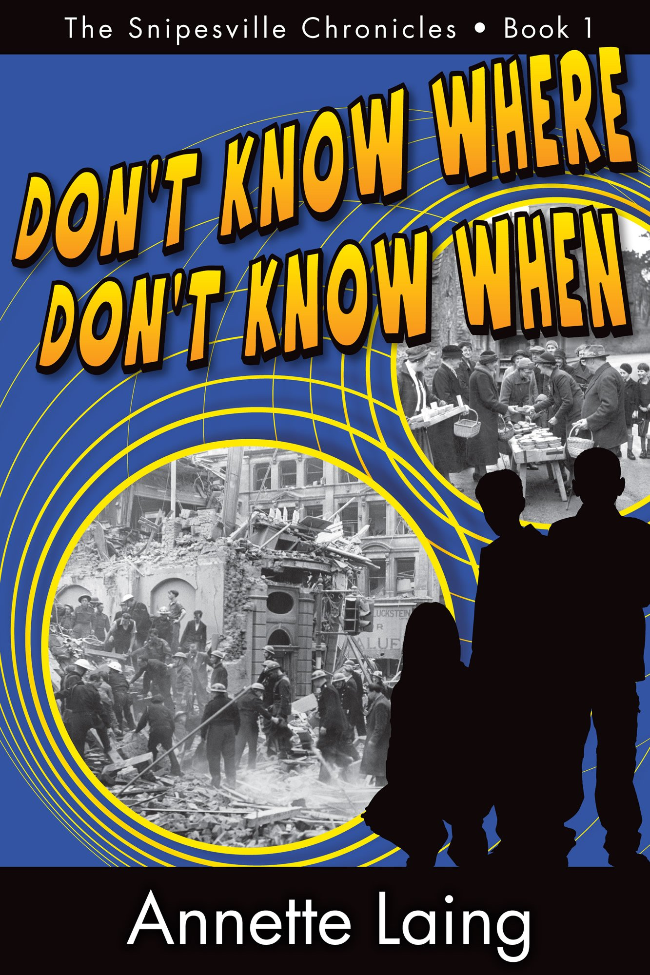 Don't Know Where, Don't Know When (The Snipesville Chronicles, Book 1) ebook