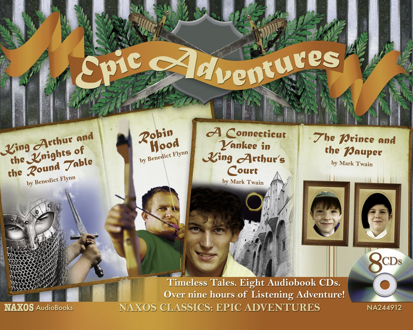 Epic Adventures: King Arthur and the Knights of the Round Table; Robin Hood; Connecticut Yankee in King Arthur's Court: The Prince and the Pauper (Naxos Classics)