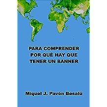 Para comprender por qué hay que tener un banner (Spanish Edition) May 3, 2013