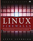 Linux Firewalls: Enhancing Security with nftables and Beyond (4th Edition)