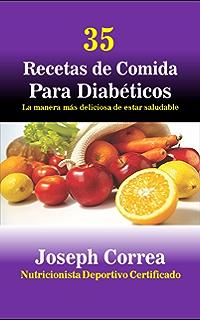 35 Recetas de Comida Para Diabéticos: La manera más deliciosa de estar saludable (Spanish