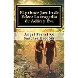 Amazon Com Los Jardines Del Edén La Vida Y Los Tiempos De Adán Y Eva Spanish Edition Ebook Warren Richard Kindle Store