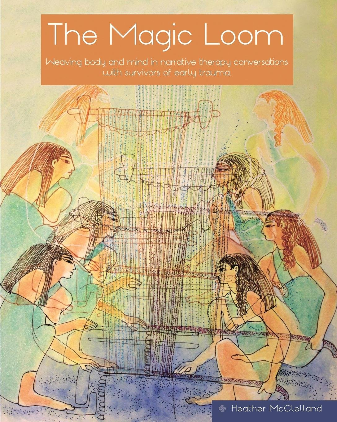 The magic loom weaving body and mind in narrative therapy the magic loom weaving body and mind in narrative therapy conversations with survivors of early trauma heather mcclelland julie obrien tina wilson fandeluxe Choice Image