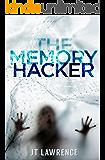 The Memory Hacker: A Cyberpunk Conspiracy Thriller