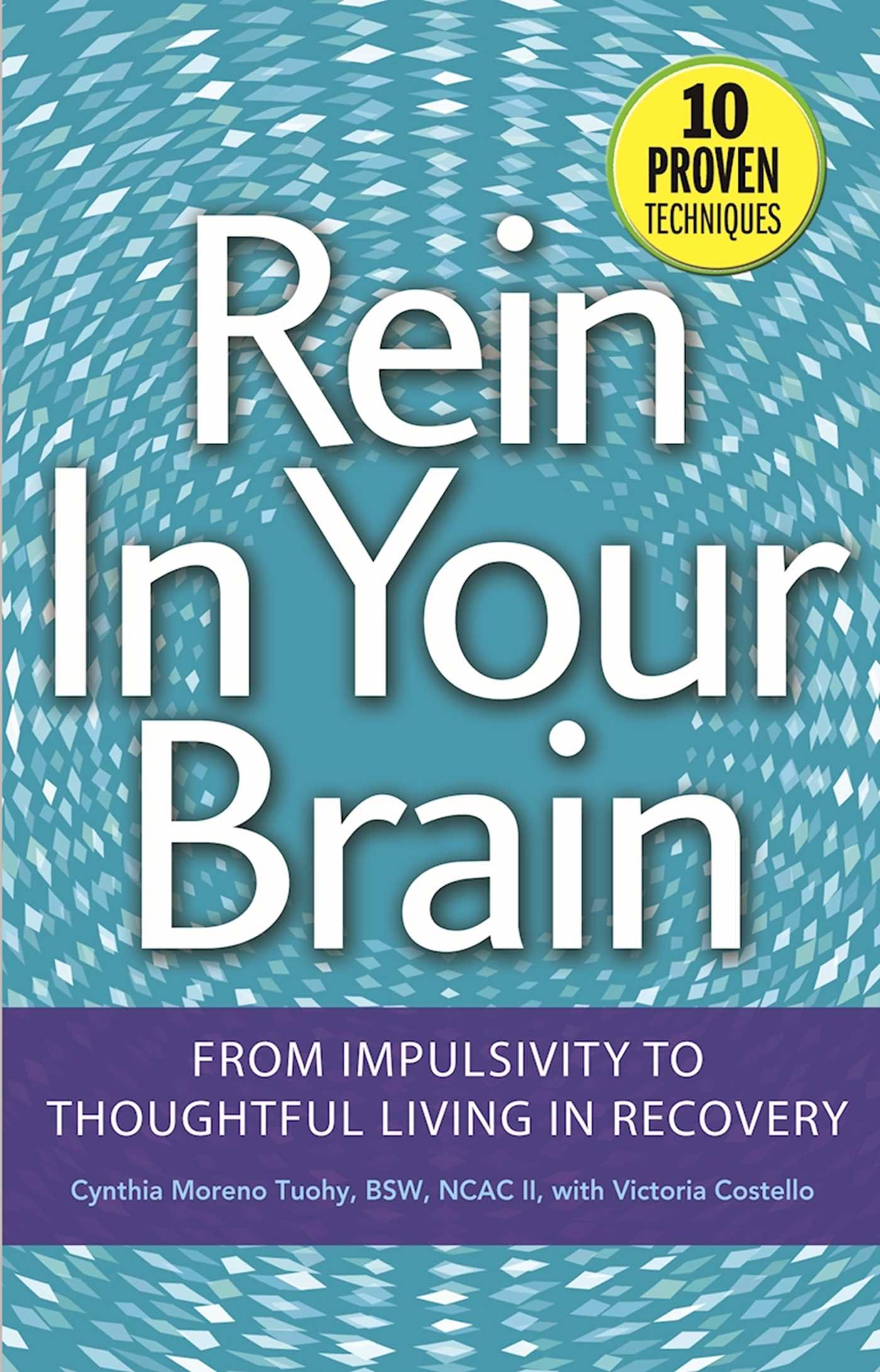 Read Online Rein In Your Brain: From Impulsivity to Thoughtful Living in Recovery pdf