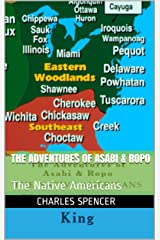 The Adventures of Asabi & Ropo: The Native Americans (Volume Book 1)