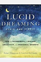 Lucid Dreaming, Plain and Simple: Tips and Techniques for Insight, Creativity, and Personal Growth Kindle Edition