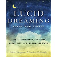 Lucid Dreaming, Plain and Simple: Tips and Techniques for Insight, Creativity, and...