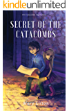 Secret of the Catacombs (Catacomb Mysteries Book 1)