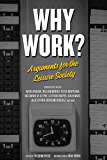 Why Work?: Arguments for the Leisure Society (Freedom) (English Edition)