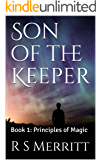 Son of the Keeper: Book 1: Principles of Magic