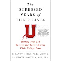 The Stressed Years of Their Lives: Helping Your Kid Survive and Thrive During Their...