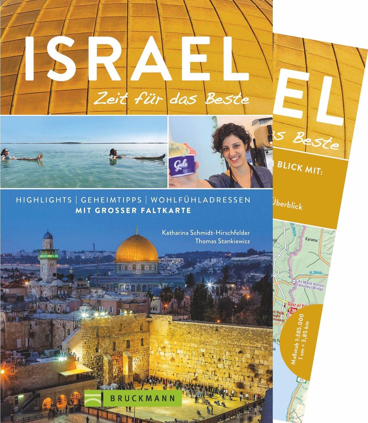 Bruckmann Reiseführer Israel: Zeit für das Beste. Highlights, Geheimtipps, Wohlfühladressen. Inklusive Faltkarte zum Herausnehmen. NEU 2018
