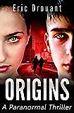 Origins: A Paranormal Thriller (Cassie Reynold Psychic Thriller Book 1)