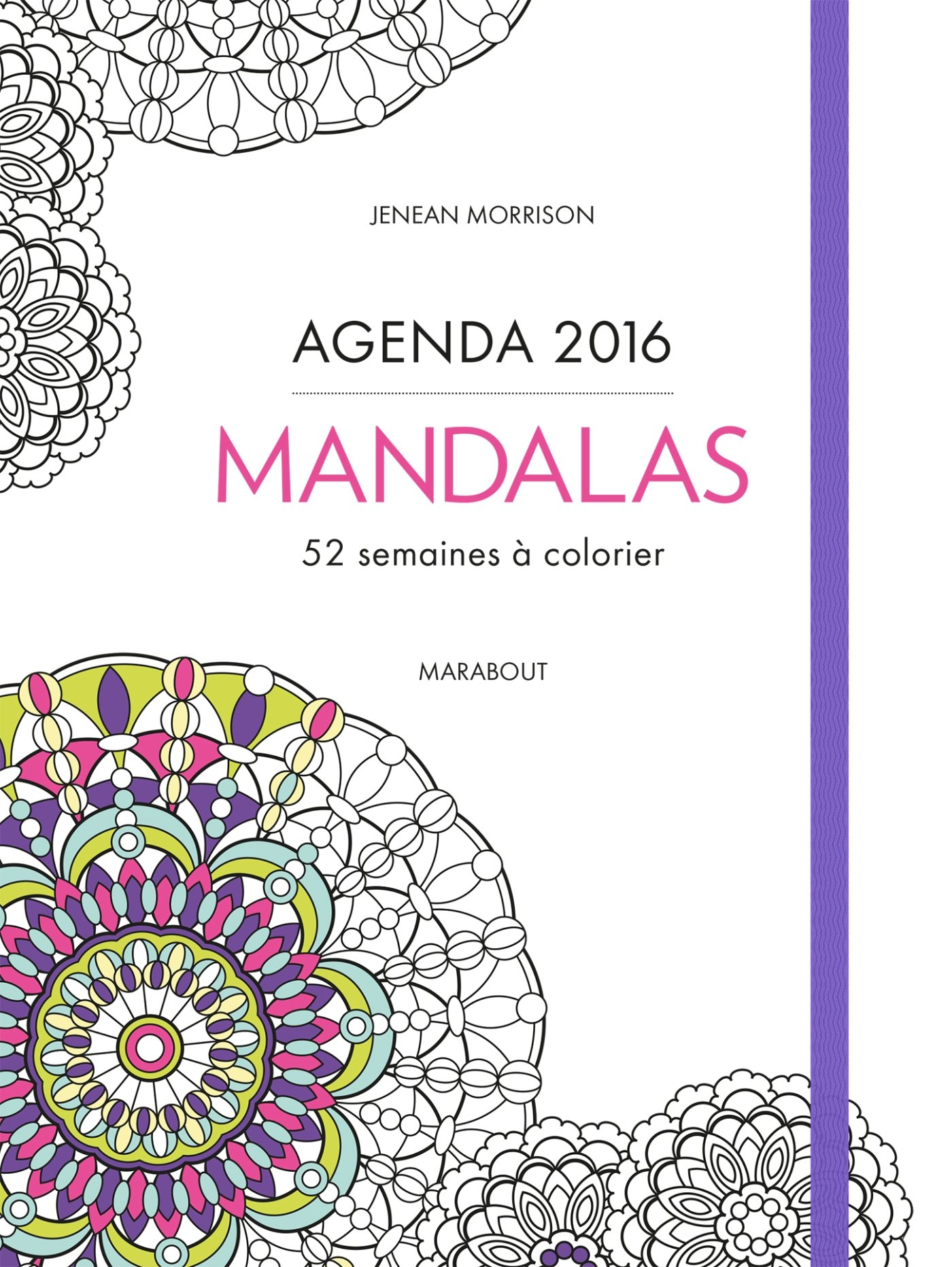 Agenda 2016 Mandalas: 52 semaines à colorier Vie Quotidienne ...