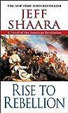 Rise to Rebellion (The American Revolutionary War)