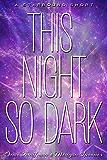 This Night So Dark (The Starbound Trilogy)