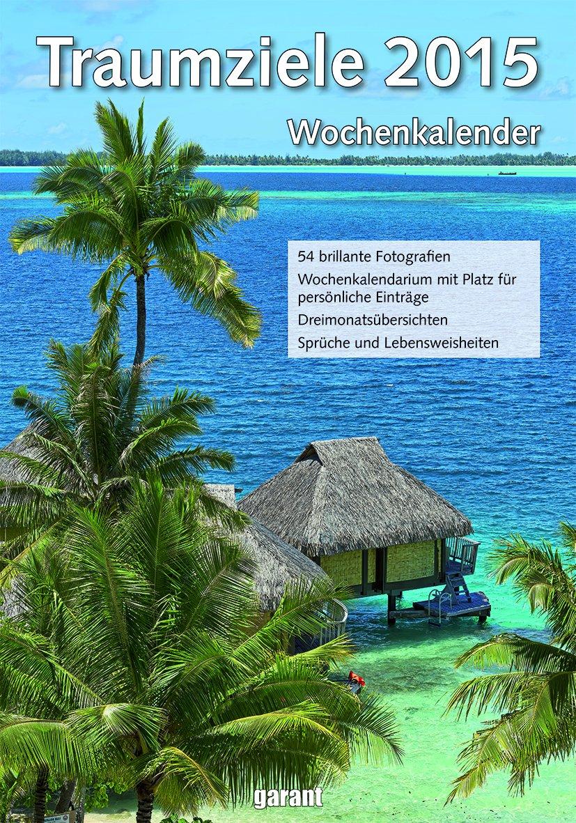 Wochenkalender - Traumziele 2015