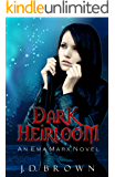 Dark Heirloom: A Vampire Urban Fantasy (An Ema Marx Novel Book 1)