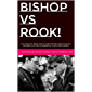 BISHOP vs ROOK!: STYLE ANALYSIS, MORE THAN 70 GAME EPISODES, MORE THAN 300 DIAGRAMS & HISTORICAL REMARKS BY CHESS EXPERT MOBIDI (chess stories Book 1)