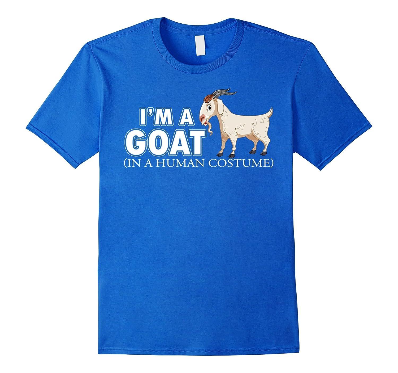 4b8c7b0d I'm a Goat in a Human Costume Funny Goat T-Shirt Gift-FL ...