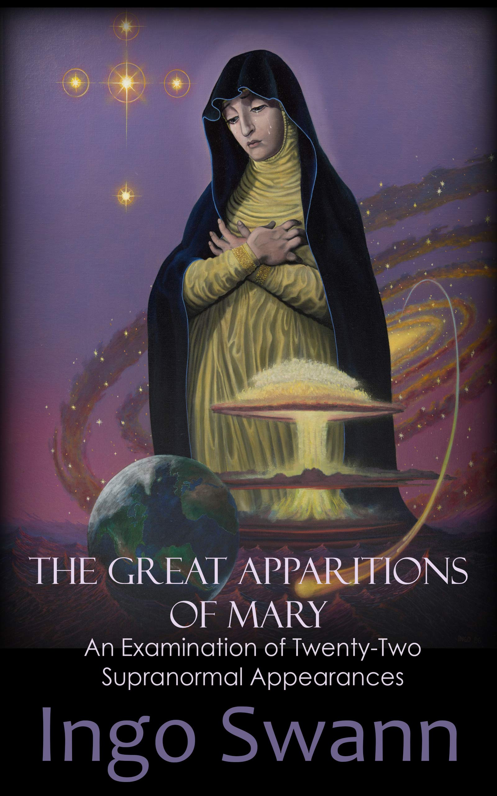The Great Apparitions Of Mary  An Examination Of Twenty Two Supranormal Appearances  English Edition
