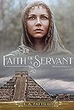 The Faith of a Servant (Women of Faith Book 3)