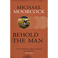Behold The Man (S.F. Masterworks)