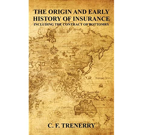 The Origin And Early History Of Insurance Including The Contract