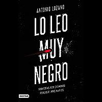 Lo leo muy negro: Travesías por crímenes reales e imaginarios