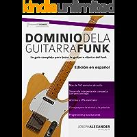 Dominio de la guitarra funk: Edición en español (Spanish Edition)