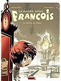 Le monde selon François - tome 3 - Le maître du temps