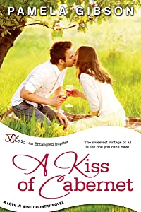 A Kiss of Cabernet: a Love in Wine Country novel