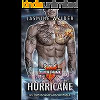 Hurricane: Un Romanzo Paranormale (Club Motociclistico della Fratellanza Selvaggia Vol. 4)