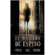 El Hombre de Espino (Spanish Edition) Nov 13, 2016