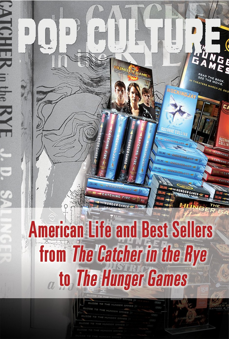 American Life and Best Sellers from the Catcher in the Rye to the Hunger Games (Pop Culture)