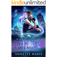 Two Witches and a Whiskey (The Guild Codex: Spellbound Book 3)