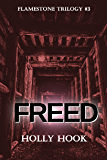 Freed (#3 Flamestone Trilogy)